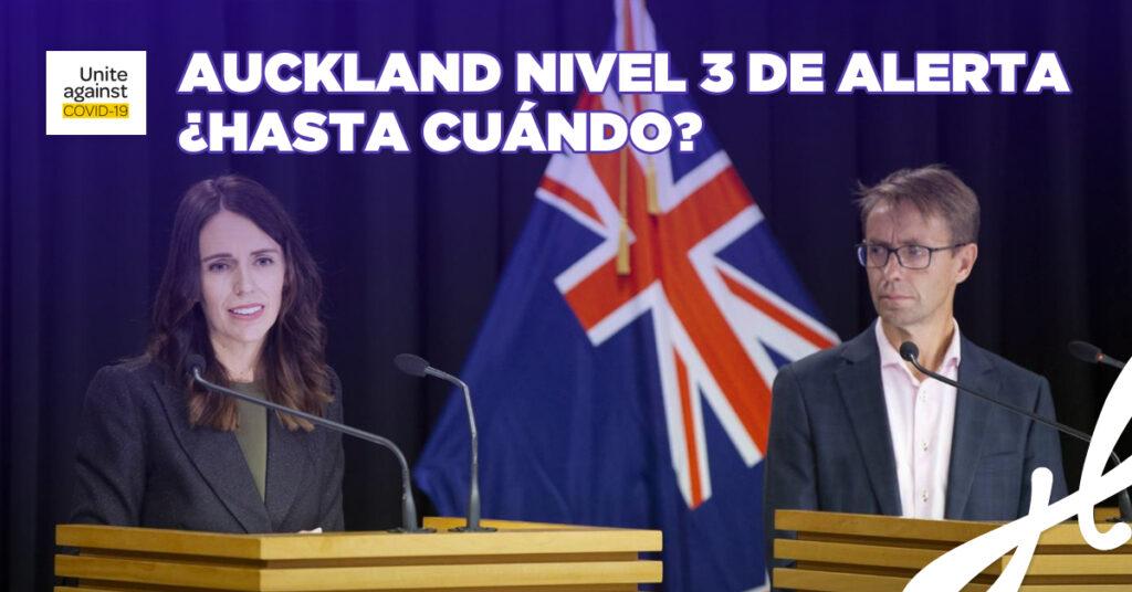 AUCKLAND NIVEL 3 DE ALERTA ¿HASTA CUÁNDO?